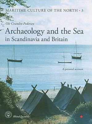 Archaeology and the Sea in Scandinavia and Britain