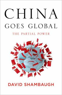 China goes global : the partial power