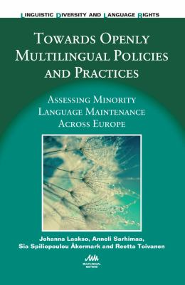 Towards openly multilingual policies and practices : assessing minority language maintenance across Europe