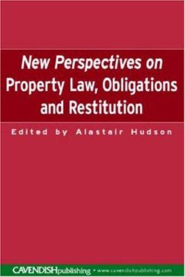 New perspectives on property law, obligations and restitution