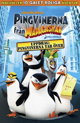 The penguins of Madagascar [Videoupptagning] = Pingvinerna från Madagaskar Operation: Penguin takeover = Uppdrag: Pingvinerna tar över