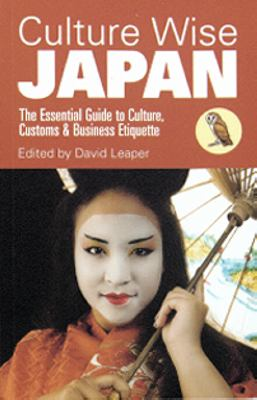 Culture wise Japan : the essential guide to culture, customs & business etiquette