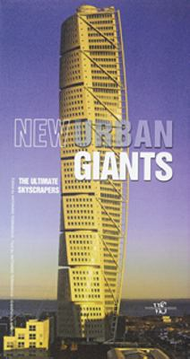 New urban giants : the ultimate skyscrapers